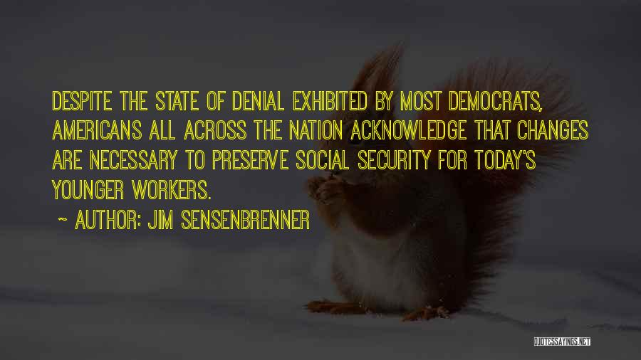 State Of The Nation Quotes By Jim Sensenbrenner
