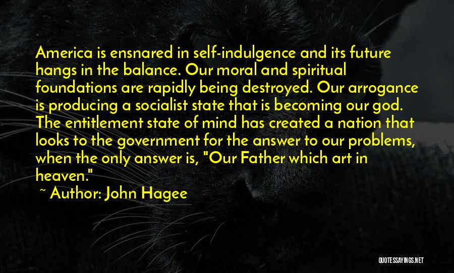 State Of The Nation Quotes By John Hagee