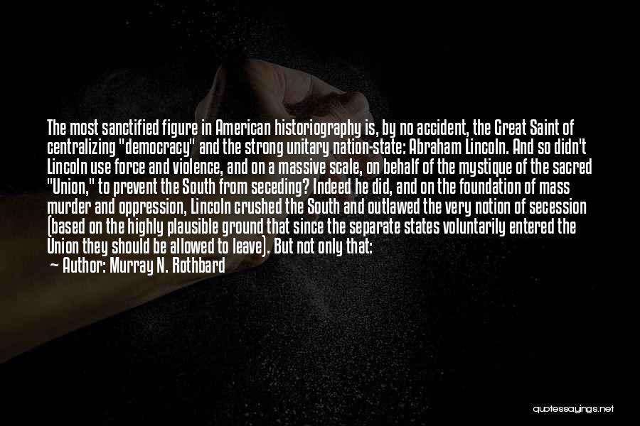 State Of The Nation Quotes By Murray N. Rothbard