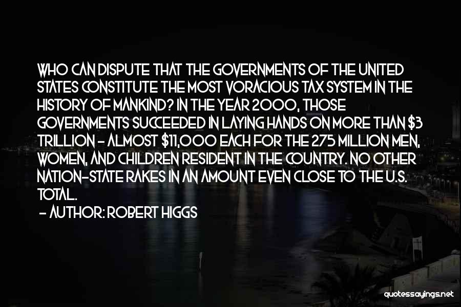 State Of The Nation Quotes By Robert Higgs