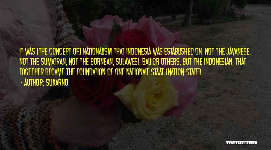 State Of The Nation Quotes By Sukarno