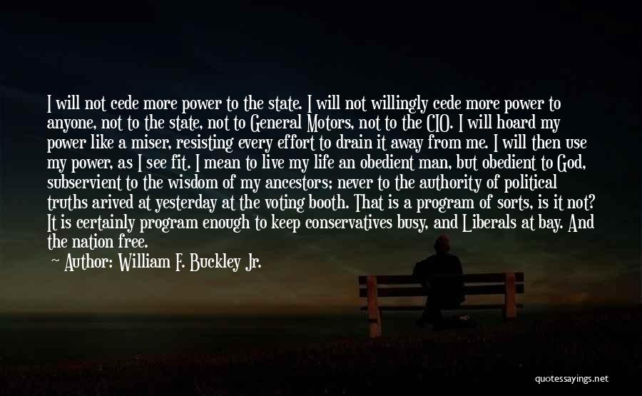 State Of The Nation Quotes By William F. Buckley Jr.
