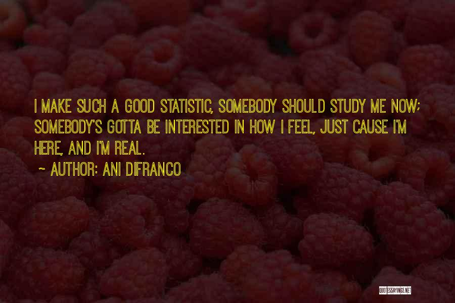Statistic Quotes By Ani DiFranco