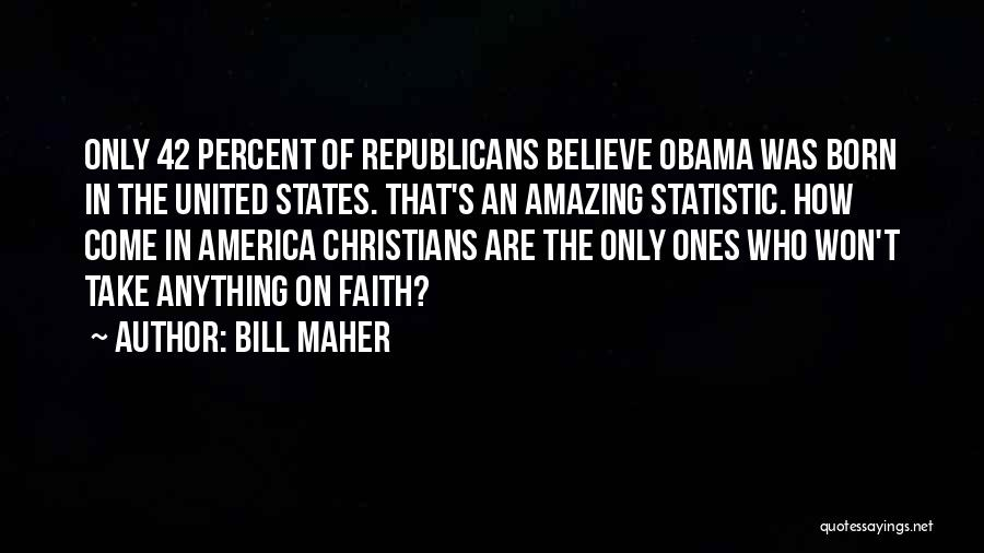 Statistic Quotes By Bill Maher