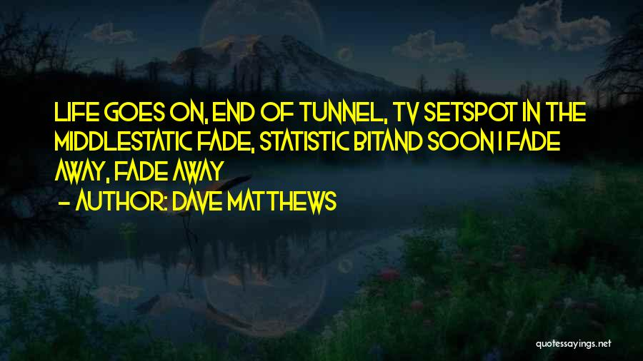 Statistic Quotes By Dave Matthews
