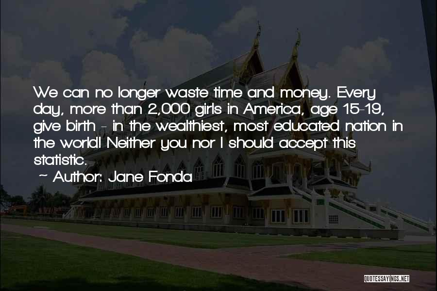 Statistic Quotes By Jane Fonda