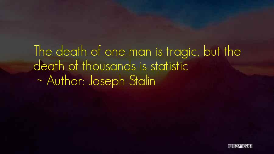 Statistic Quotes By Joseph Stalin