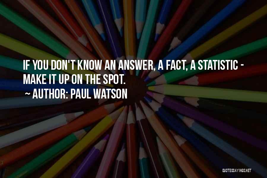 Statistic Quotes By Paul Watson