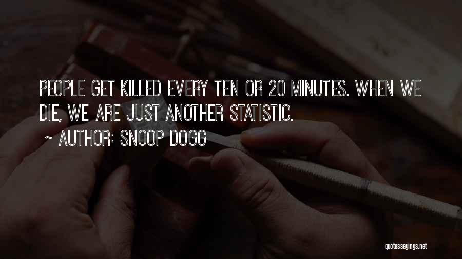 Statistic Quotes By Snoop Dogg