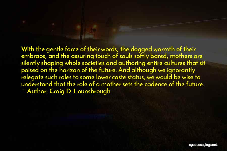 Status Quotes By Craig D. Lounsbrough