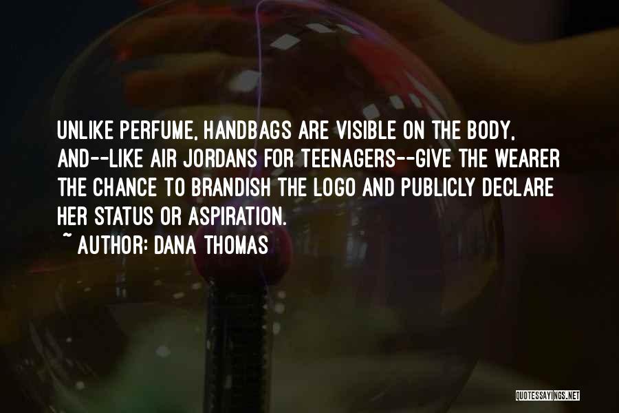 Status Quotes By Dana Thomas