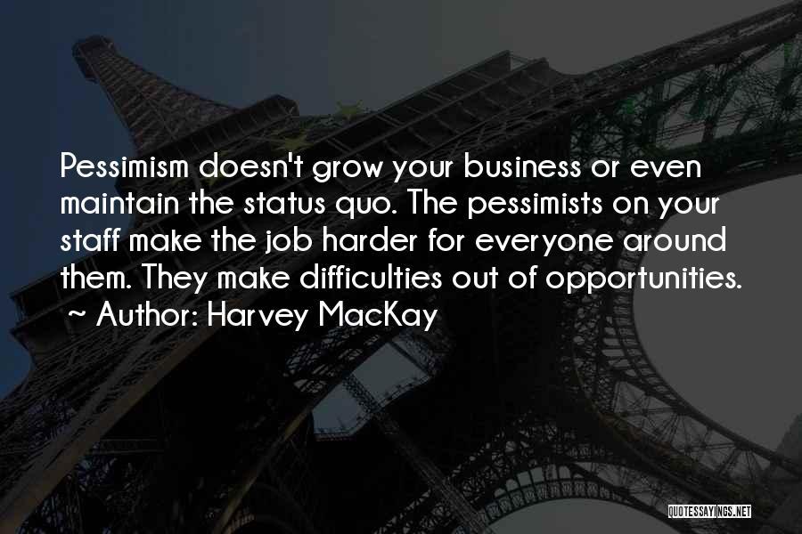 Status Quotes By Harvey MacKay