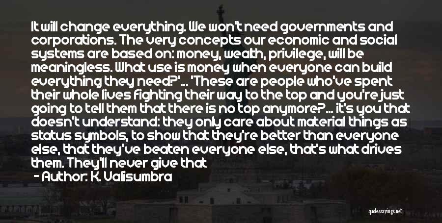 Status Quotes By K. Valisumbra