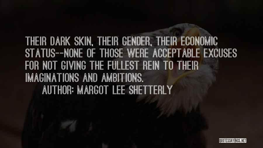 Status Quotes By Margot Lee Shetterly