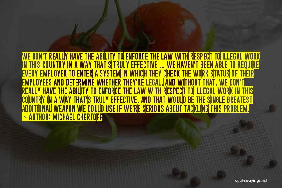 Status Quotes By Michael Chertoff