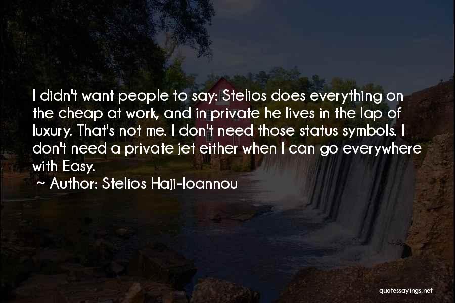 Status Quotes By Stelios Haji-Ioannou