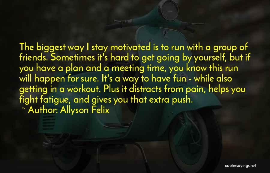Stay And Fight Quotes By Allyson Felix