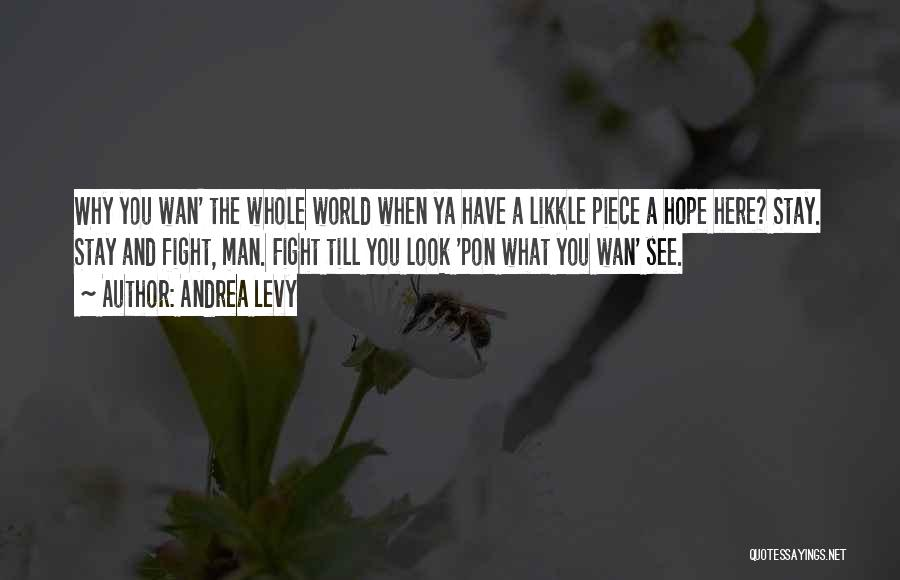 Stay And Fight Quotes By Andrea Levy