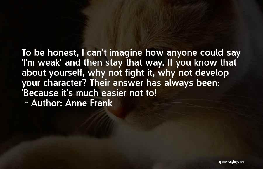 Stay And Fight Quotes By Anne Frank