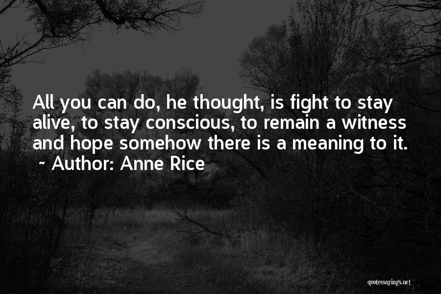 Stay And Fight Quotes By Anne Rice