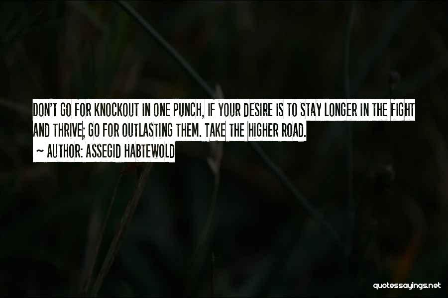 Stay And Fight Quotes By Assegid Habtewold