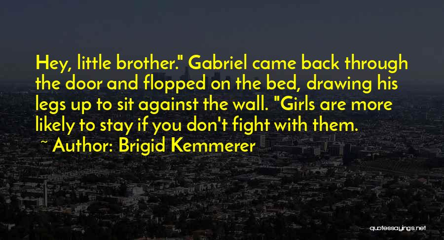 Stay And Fight Quotes By Brigid Kemmerer