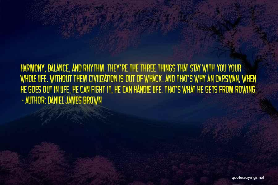 Stay And Fight Quotes By Daniel James Brown