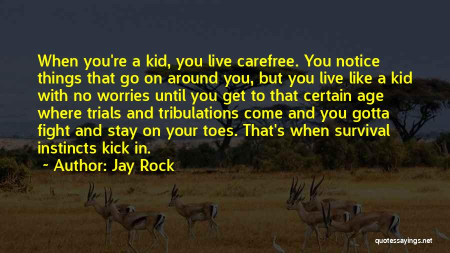 Stay And Fight Quotes By Jay Rock