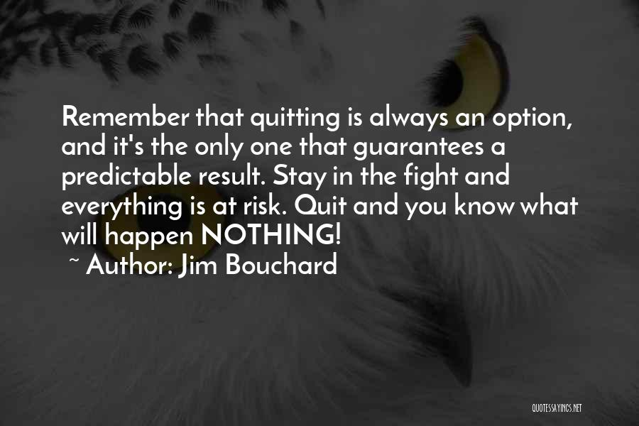 Stay And Fight Quotes By Jim Bouchard