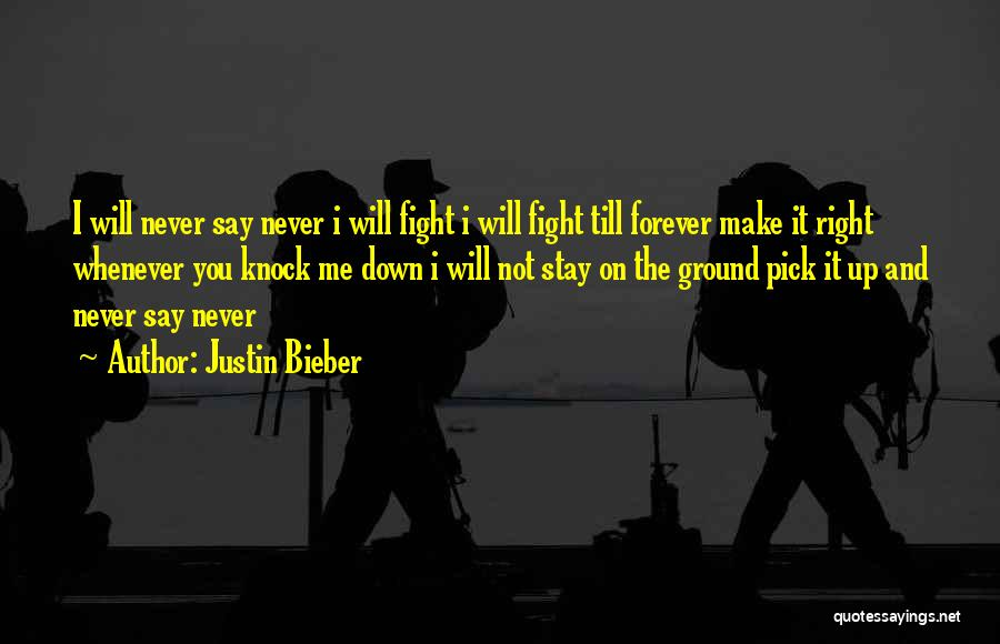 Stay And Fight Quotes By Justin Bieber