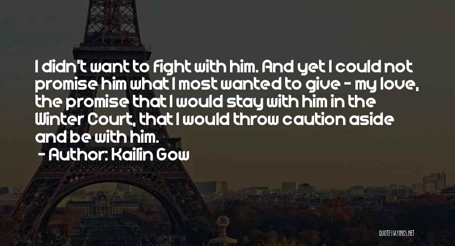 Stay And Fight Quotes By Kailin Gow