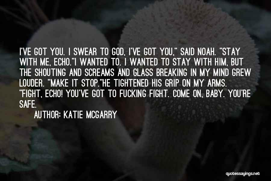 Stay And Fight Quotes By Katie McGarry