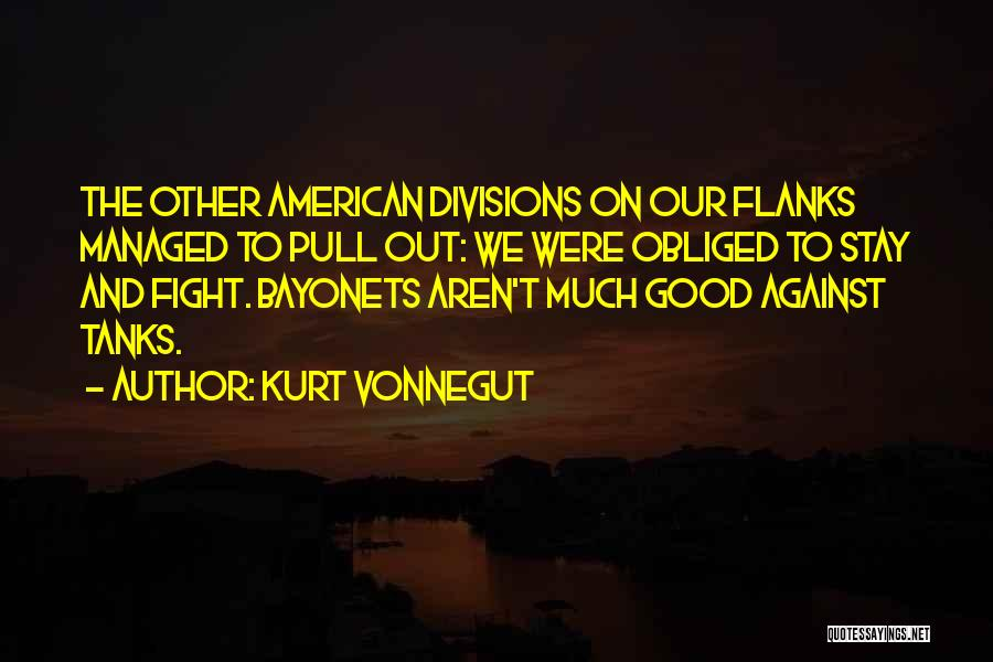 Stay And Fight Quotes By Kurt Vonnegut