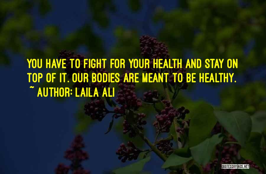 Stay And Fight Quotes By Laila Ali