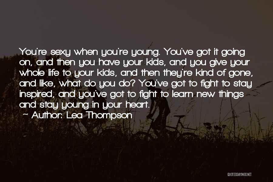Stay And Fight Quotes By Lea Thompson