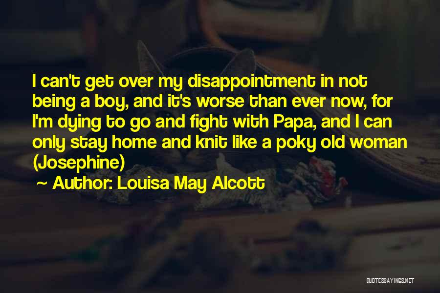 Stay And Fight Quotes By Louisa May Alcott