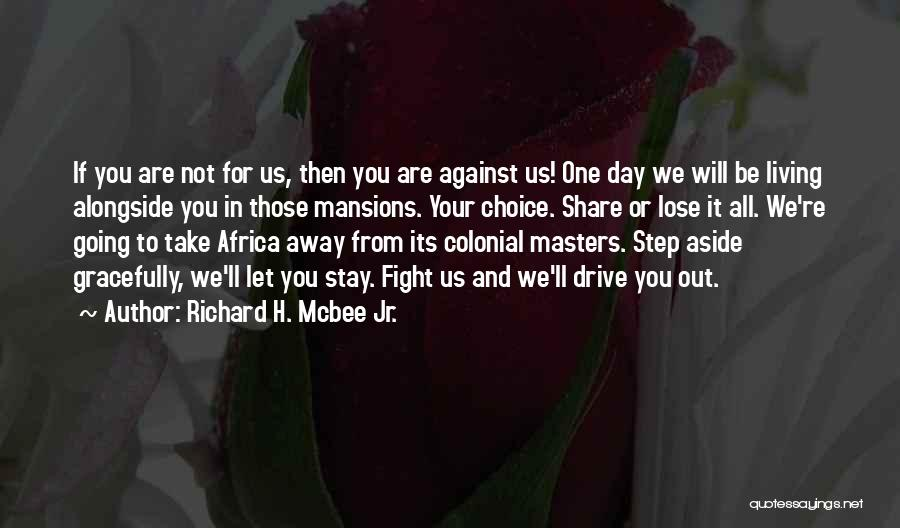 Stay And Fight Quotes By Richard H. Mcbee Jr.