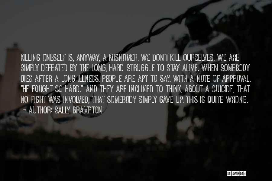 Stay And Fight Quotes By Sally Brampton