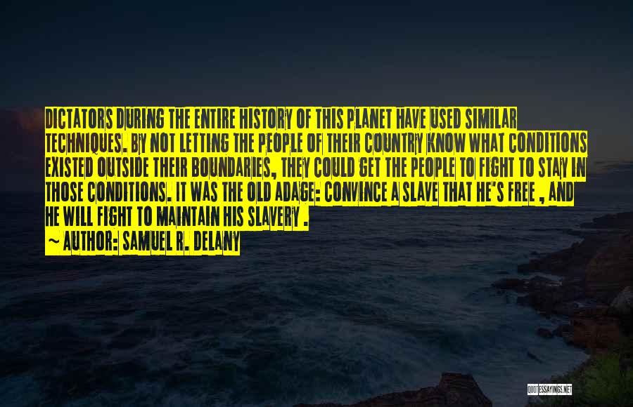 Stay And Fight Quotes By Samuel R. Delany