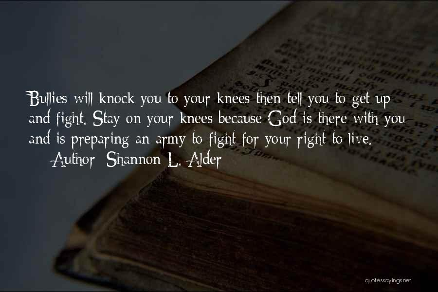 Stay And Fight Quotes By Shannon L. Alder