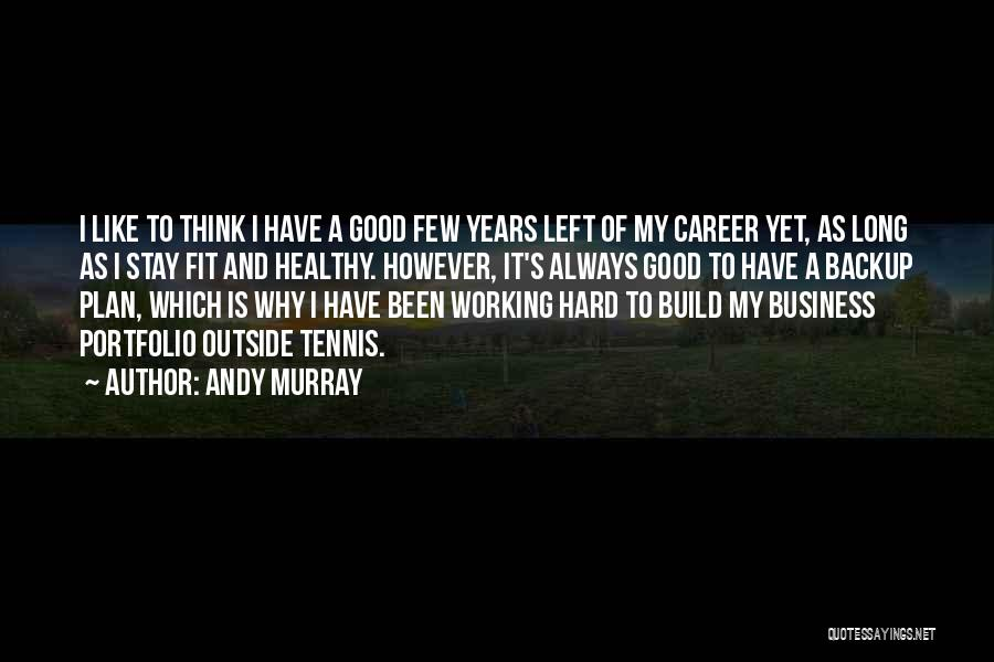 Stay Fit And Healthy Quotes By Andy Murray