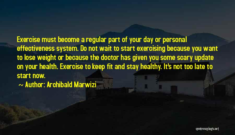 Stay Fit And Healthy Quotes By Archibald Marwizi