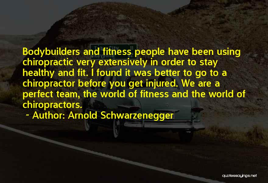 Stay Fit And Healthy Quotes By Arnold Schwarzenegger