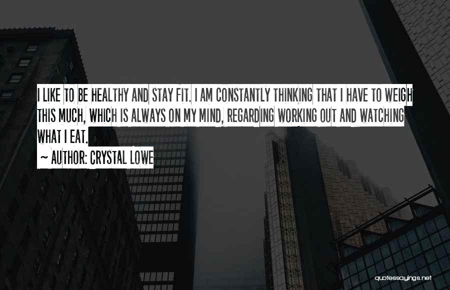 Stay Fit And Healthy Quotes By Crystal Lowe