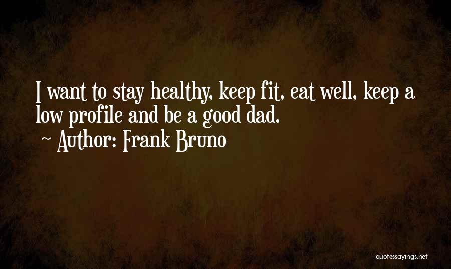 Stay Fit And Healthy Quotes By Frank Bruno