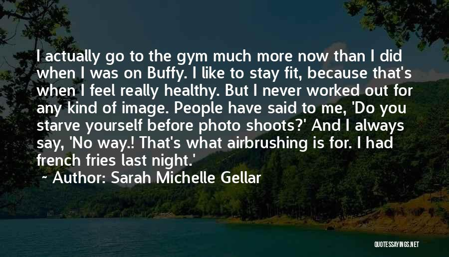 Stay Fit And Healthy Quotes By Sarah Michelle Gellar