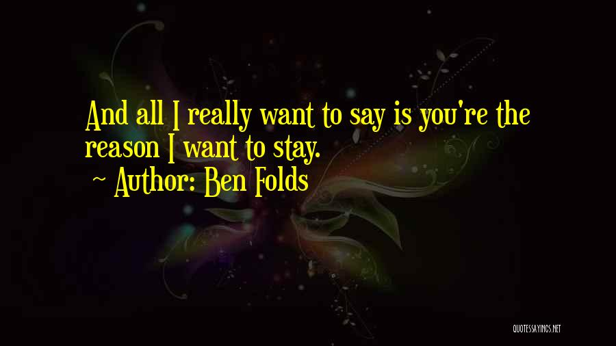 Stay Happy Love Quotes By Ben Folds