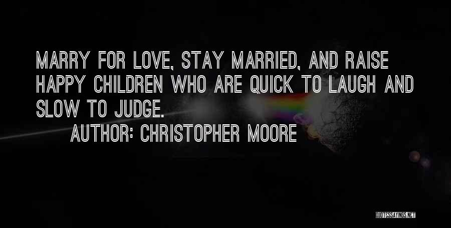 Stay Happy Love Quotes By Christopher Moore