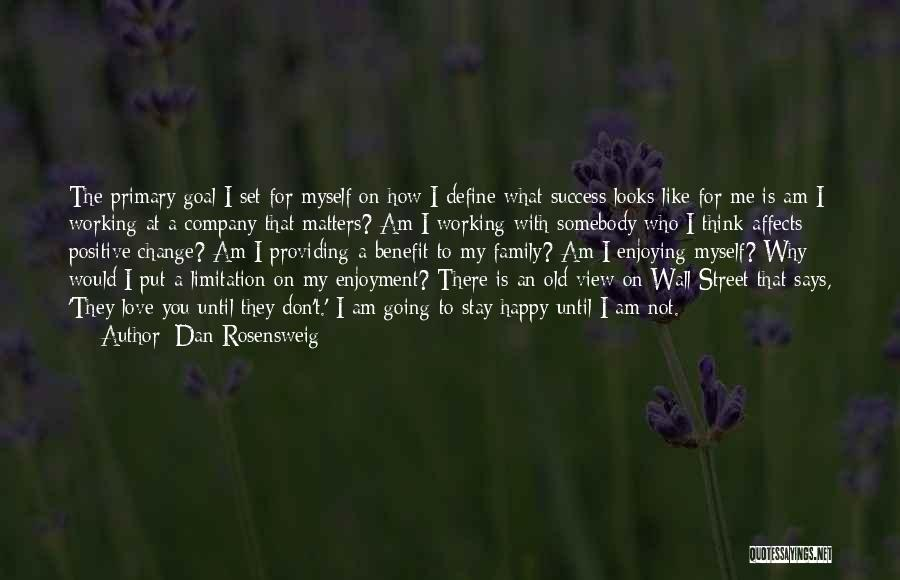 Stay Happy Love Quotes By Dan Rosensweig