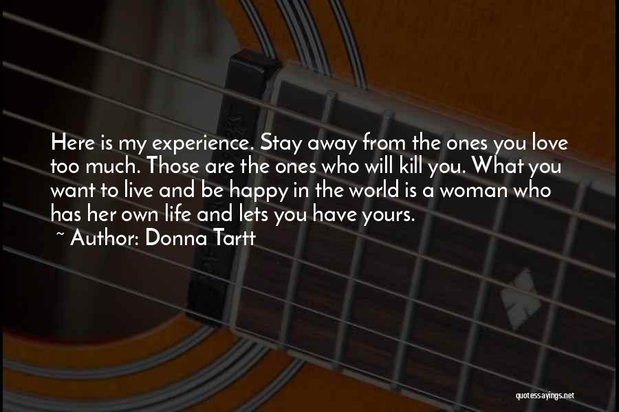 Stay Happy Love Quotes By Donna Tartt
